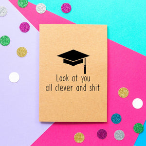 Funny Graduation Card | Look At You All Clever And Shit - Bettie Confetti