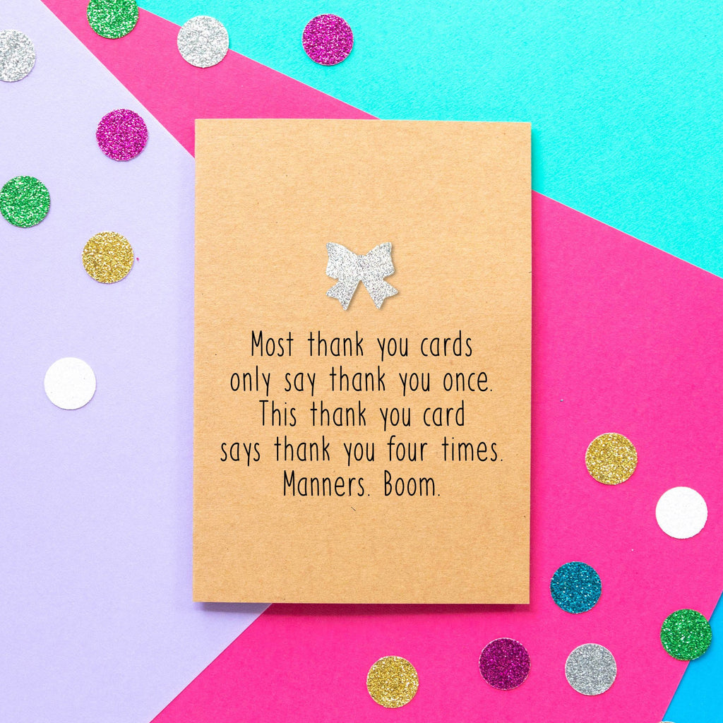 Funny thank you card | Most thank you cards say thank you once. This thank you card says thank you four times. Manners. Boom - Bettie Confetti