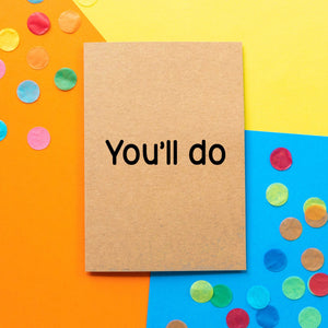 Funny Valentine's Day Card | You'll Do - Bettie Confetti