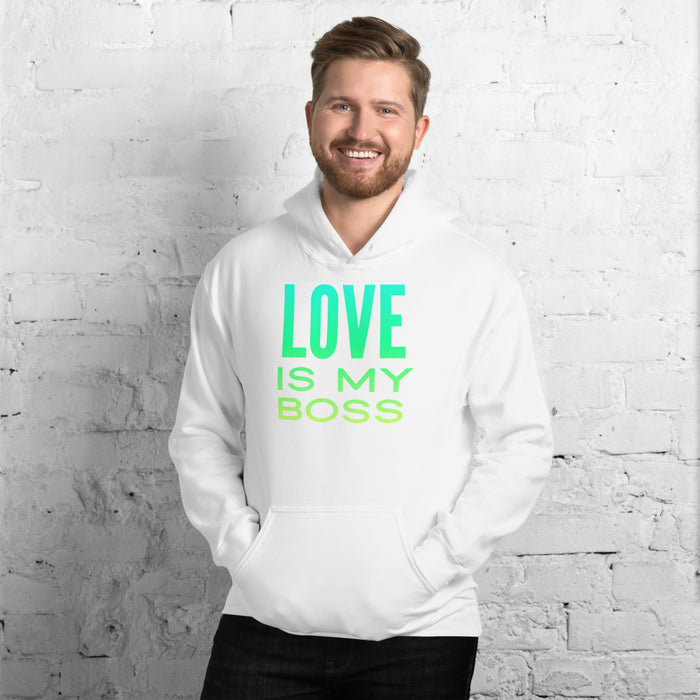 Love Is My Boss (standard) Hooded Sweatshirt