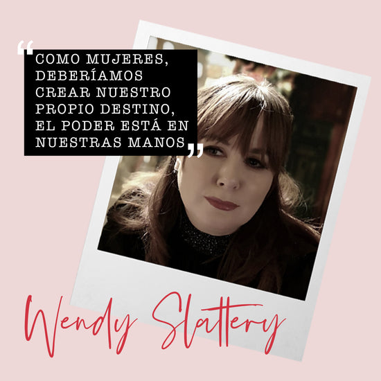MUJERES QUE INSPIRAN: WENDY SLATTERY