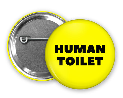 HUMAN TOILET - Badge Pinback Button