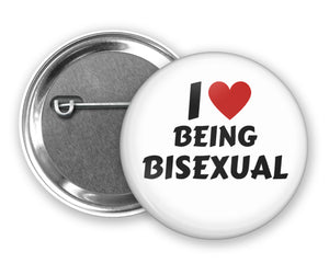 I LOVE BEING BISEXUAL - Badge Pinback Button