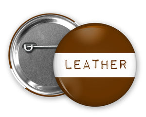 LEATHER - Badge Pinback Button