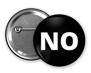 NO - Badge Pinback Button
