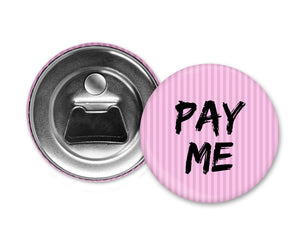 PAY ME - Magnet with Bottle Opener