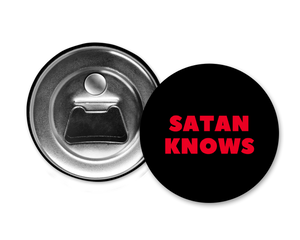 SATAN KNOWS - Magnet with Bottle Opener