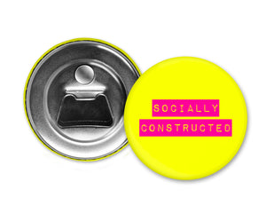 SOCIALLY CONSTRUCTED - Magnet with Bottle Opener