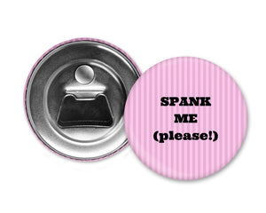 SPANK ME PLEASE - Magnet with Bottle Opener