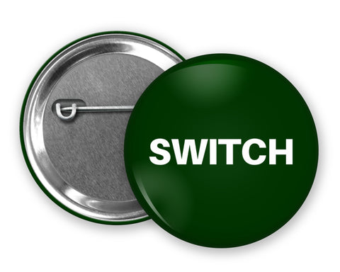 SWITCH - Badge Pinback Button