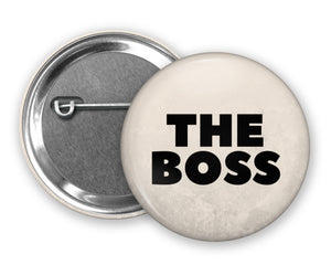 THE BOSS - Badge Pinback Button