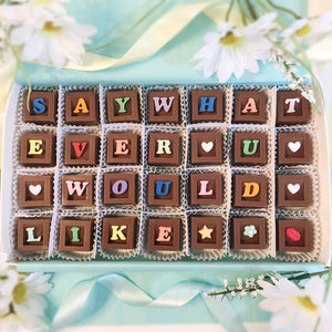 Say Whatever You Would Like In Chocolate