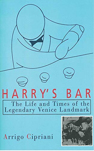 Harry's Bar: The Life and Times of the Legendary Venice Landmark - Vancelette Global Art Acquisitions