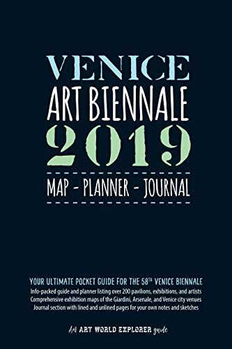 Venice Art Biennale 2019 Map Planner Journal: Your Ultimate Pocket Guide for the 58th Venice Biennale: Info-packed listings & maps for over 200 ... own writing & sketches (Art World Explorer) - Vancelette Global Art Acquisitions