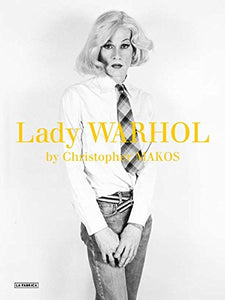 Christopher Makos: Lady Warhol - Vancelette Global Art Acquisitions