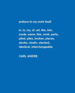 Carl Andre: Sculpture as Place, 1958-2010 (Dia Art Foundation, New York - Exhibition Catalogues) - Vancelette Global Art Acquisitions