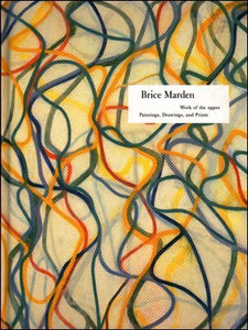 Brice Marden: Work of the 1990s : Paintings, Drawings, and Prints - Vancelette Global Art Acquisitions
