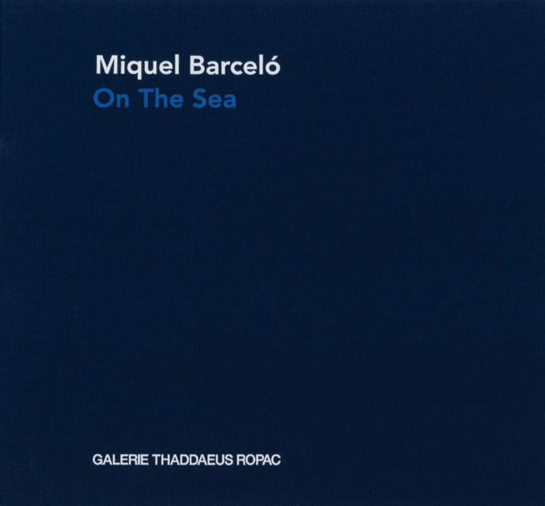 Miquel Barcelo: On the Sea - Vancelette Global Art Acquisitions