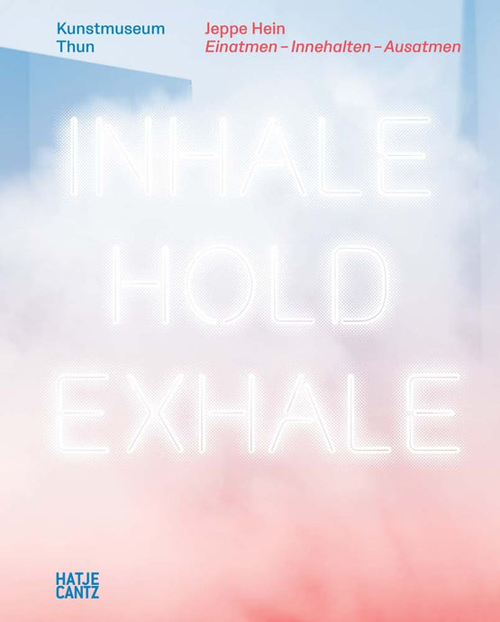 Jeppe Hein: Inhale-Hold-Exhale