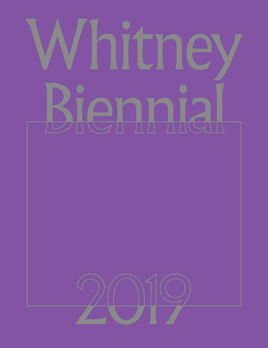 Whitney Biennial 2019 - Vancelette Global Art Acquisitions