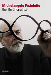 Michelangelo Pistoletto: The Third Paradise - Vancelette Global Art Acquisitions