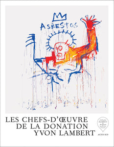 Les Chefs-d'oeuvre de la Donation Yvon Lambert - Vancelette Global Art Acquisitions