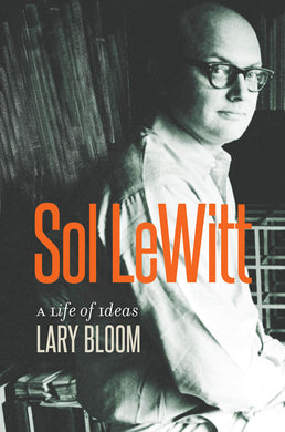 Sol LeWitt: A Life of Ideas - Vancelette Global Art Acquisitions