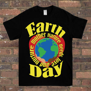 Mother Nature Needs Love & Nurture Tee