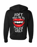 """Don't Tell Me To F*ckin' Smile"" Zip-Up Hoodie"
