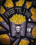 """Fries 'Til I Die"" Sticker"