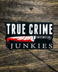 """True Crime Junkies"" Sticker"