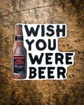 """Wish You Were Beer"" Sticker"