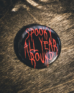 """Spooky All Year Round"" Button"