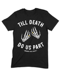 """Till Death Do Us Part"" Tee"