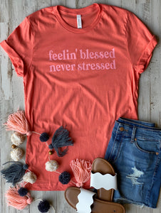 Feelin' Blessed Never Stressed (Coral Bella)