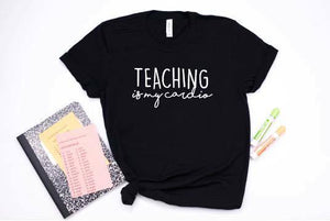 Teaching Is My Cardio DROPSHIP