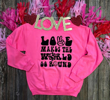 Load image into Gallery viewer, Love Makes The World Go Round Sweatshirt