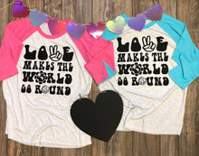 Load image into Gallery viewer, Love Makes The World Go Round Raglan DROPSHIP