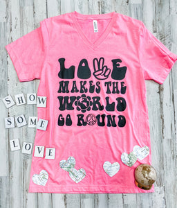 Love Makes The World Go Round (Neon Pink V Neck)