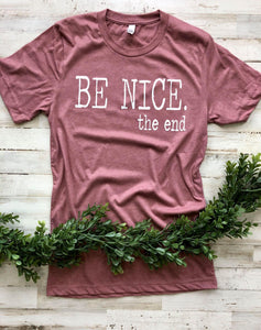 Be Nice. The End.