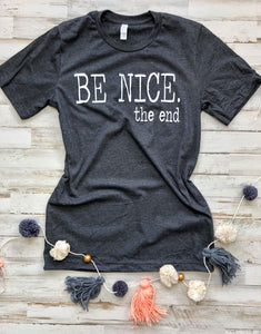 Be Nice. The End. DROPSHIP