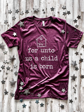 For Unto Us A Child Is Born (Heather Maroon)
