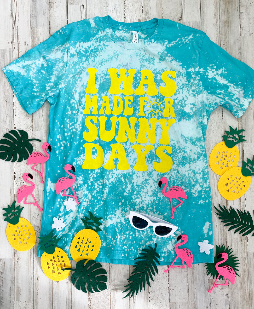 I Was Made For Sunny Days Distressed Tee (Teal Bella)