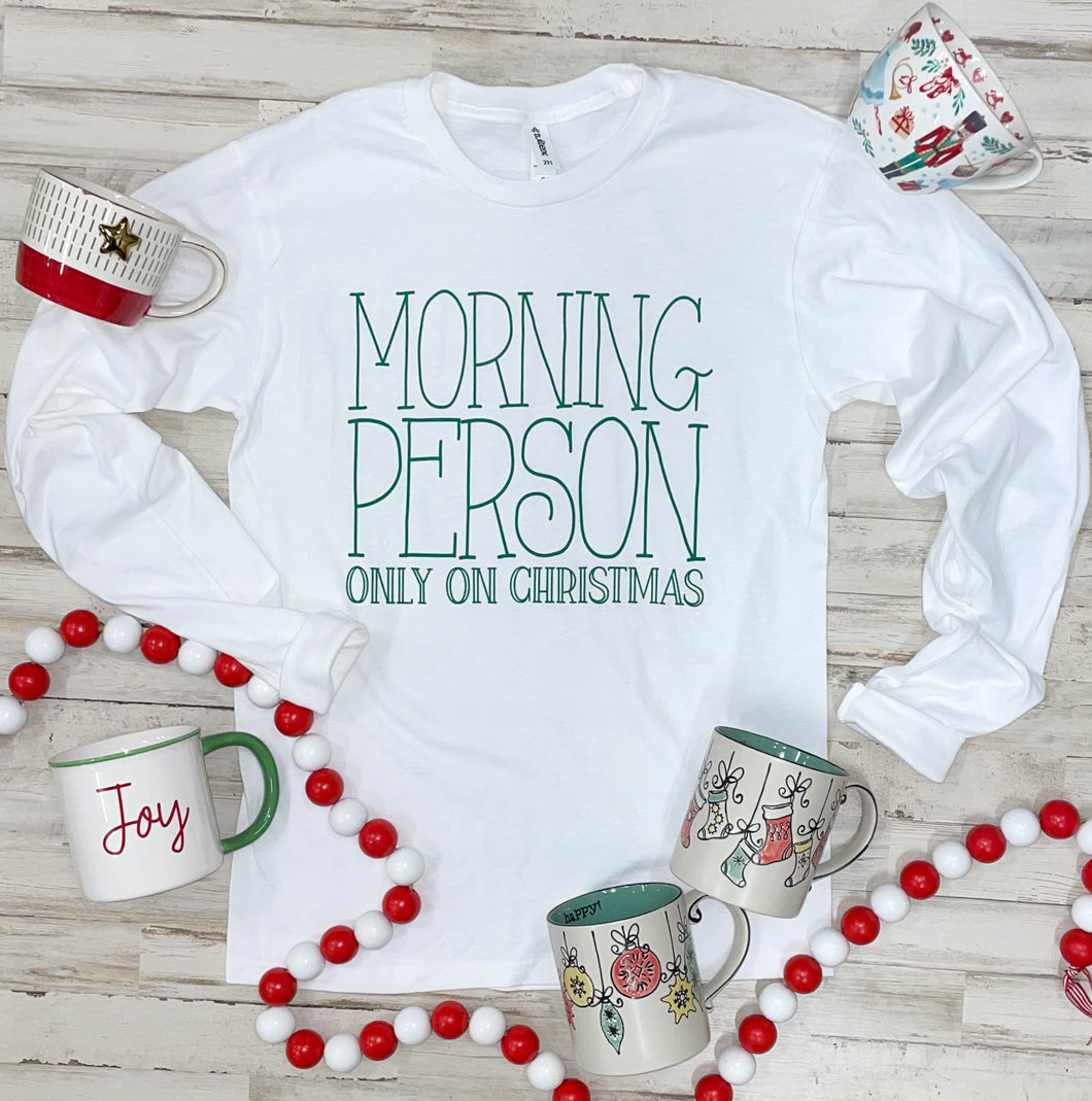 Morning Person Only On Christmas (White Long Sleeve) DROPSHIP