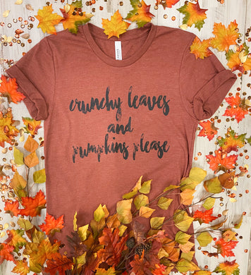 Crunchy Leaves and Pumpkins Please (Heather Clay Tee)