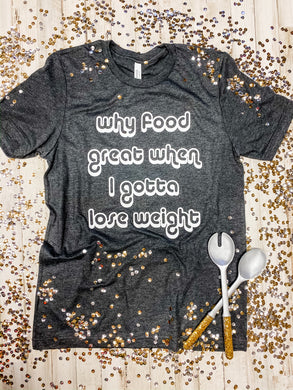 Why Food Great (Dark Grey Heather) Tee