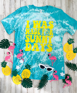 I Was Made For Sunny Days Distressed Tee (Teal Bella) DROPSHIP