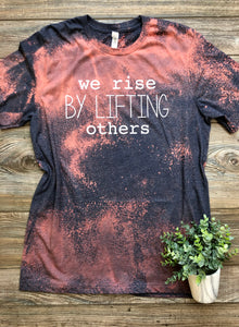 We Rise By Lifting Others (Distressed)