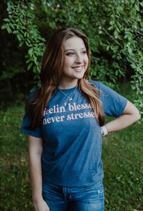 Feelin' Blessed Never Stressed (Heather Denim Tultex)