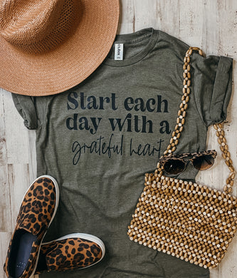 Start Each Day With A Grateful Heart (Heather Military Green Tee)
